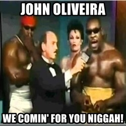 Booker T (Were coming for you) - John Oliveira we comin' for you niggah!