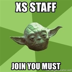 Advice Yoda Gives - xs staff join you must