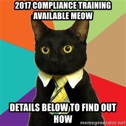 Business Cat - 2017 Compliance training available meow details below to find out how