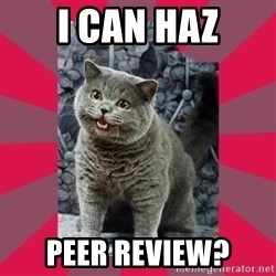 I can haz - i can haz peer review?
