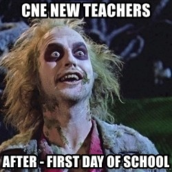 Beetlejuicebday - CNE New Teachers After - first Day of School