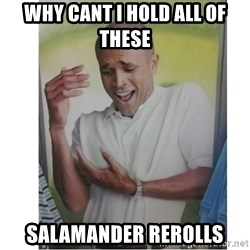Why Can't I Hold All These?!?!? - Why cant I hold all of these Salamander Rerolls