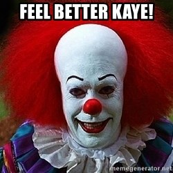 Pennywise the Clown - Feel Better Kaye!