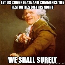 Joseph Ducreux - LET US Congregate and COMMENCE THE Festivities ON THIS night WE SHALL Surely