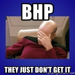 Picard facepalm  - BHP They just don't get it