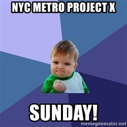 Success Kid - NYC METRO Project x sunday!