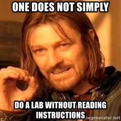 One Does Not Simply - One does not simply Do A lab without reading instructions