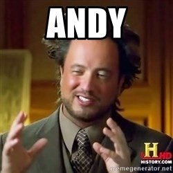 Ancient Aliens - Andy