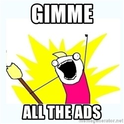 All the things - GIMME ALL THE ADS