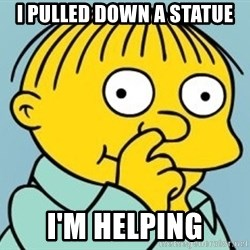 Ralph Wiggum Picking Nose Landscape - i pulled down a statue i'm helping