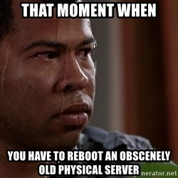 Nervous Guy Jordan - That Moment when you have to reboot an obscenely old physical server