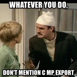 Basil Fawlty WAR - Whatever you do, don't mention C MP EXport