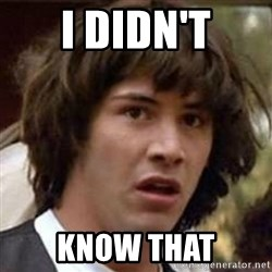 Conspiracy Keanu - I didn't know that