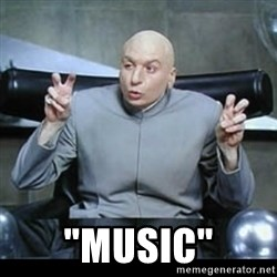 "dr. evil quotation marks -  ""Music"""
