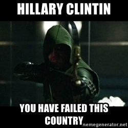 YOU HAVE FAILED THIS CITY - Hillary clintin You have failed this counTry