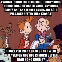 This is Spirou and Fantasio reporting... - Twinbee, Sonic the Hedgehog, Donkey Kong, Double Dragon, Castlevania, any Kirby games and any Tekken games are sold waaaaay better than Klonoa. Heck, even every games that were released on Neo Geo is much better than Hong Kong 97.