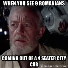 Worried Obi-Wan - When you see 9 Romanians Coming out of a 4 seater city car