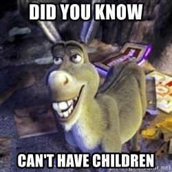 Donkey Shrek - Did you know can't have children