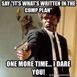 """Samuel L Jackson - Say """"it's what's wRitten in the comp Plan"""" One More time... i dare you!"""