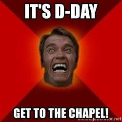 Angry Arnold - It's D-Day Get to the Chapel!