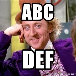 Willy Wonka - abc def