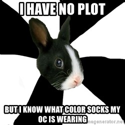 Roleplaying Rabbit - I have no plot but i know what color socks my oc is wearing