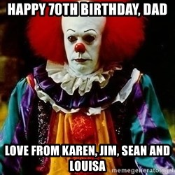 it clown stephen king - Happy 70th Birthday, Dad Love from Karen, Jim, Sean and Louisa