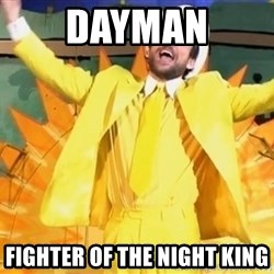 It's always Sunny in Philadelphia - Dayman Fighter of the Night King