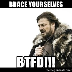 Winter is Coming - BRACE YOURSELVES BTFD!!!