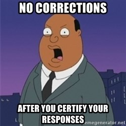 ollie williams - no corrections after you certify your responses