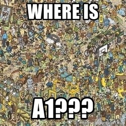 Where is waldo - Where is A1???