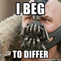 Bane - I BEG TO DIFFER