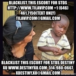 Skeptical third-world kid - blacklist this escort for stds http://www.TILAVIP.com +1 (646) 461.7150(text only) TilaVIP.com@gmail.com blacklist this escort for stds destiny xu www.destinyxu.com  514-980-0667 xdestiny.xu@gmail.com