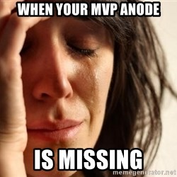 First World Problems - When Your Mvp anode Is missing