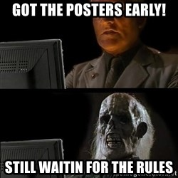 Waiting For - GOT the posters early! Still waitin for the rules