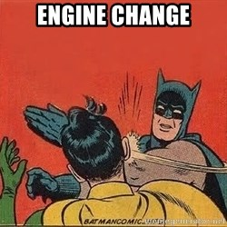 batman slap robin - Engine change