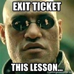 What If I Told You - Exit ticket  this lesson...