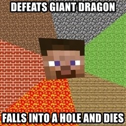 Minecraft Guy - DEFEATS Giant Dragon FALLS INTO A HOLE AND DIES