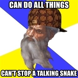 Scumbag God - can do all things can't stop a talking snake