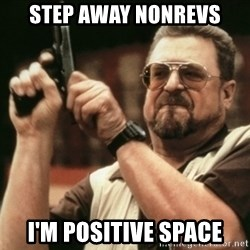 Walter Sobchak with gun - Step away nonrevs i'm positive space