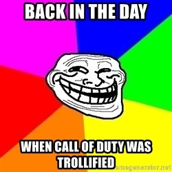Trollface - Back in the day When call of duty was troLlified