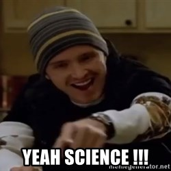 Science Bitch! -  YeaH Science !!!