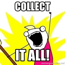 X ALL THE THINGS - Collect IT ALL!