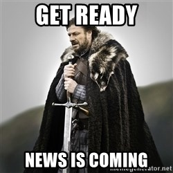 Game of Thrones - GET READY NEWS IS COMING