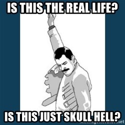 Freddy Mercury - is this the real life? is this just skull hell?