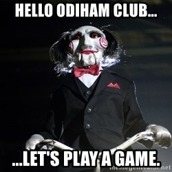 Jigsaw - Hello Odiham club... ...let's play a game.