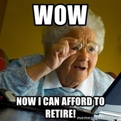 Internet Grandma Surprise - Wow now i can afford to retire!