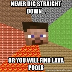 Minecraft Guy - Never dig straight down... or you will find lava pools