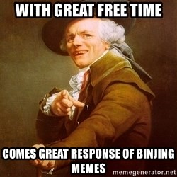 Joseph Ducreux - With great Free time Comes great response of binjing memes
