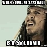 Jack Sparrow Reaction - When someone says hadi Is a cool admin